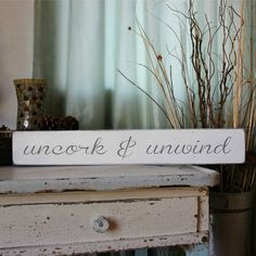 How cute is this uncork and unwind bar sign?! LOVE!