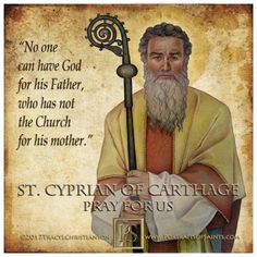 Happy Feast Day Saint Cyprian of Carthage Died 258 Feast Day: September 16 Patronage: Algeria, North Africa Saint Cyprian was an educated and famous. Happy Feast Day, Anglican Church, Holy Quotes, Church Quotes, Saint Quotes, Carthage, Catholic Saints, Holy Spirit, Christianity