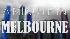 A Minute In: Melbourne Travel Videos, Melbourne, Logos, Youtube, Logo, Youtubers, Youtube Movies, Legos