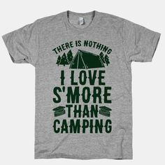 605e9e77a634 There Is Nothing I Love S More Than Camping T-Shirt