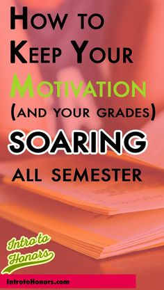 Ultimate Motivation Hacks so you do your best work in college all the time.