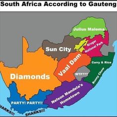South Africa according to Gauteng #gauteng #southafrica #jozi - Enjoy the Shit South Africans Say! #CapeTown #africa #comedy #humor #braai #afrikaans