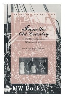 From the Old Country  An Oral History of the European Migration to America (Twayne's Oral History Series), 978-0805791099, Bruce M. Stave, Twayne Publishers