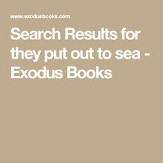 Search Results for they put out to sea - Exodus Books