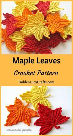 Maple Leaves Crochet Pattern - Gardening for beginners and gardening ideas tips kids Crochet Leaf Patterns, Crochet Leaves, Crochet Motifs, Crochet Appliques, Fall Patterns, Thanksgiving Crochet, Holiday Crochet, Crochet Gifts, Autumn Crochet