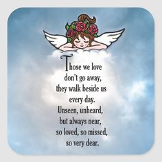 """Shop Angel """"So Loved"""" Square Sticker created by AlwaysInMyHeart. Mom In Heaven Quotes, Gift From Heaven, Missing Those Days Quotes, Free Poems, Sympathy Poems, Miss My Mom, Grieving Quotes, Rapper Quotes, Memorial Poems"""