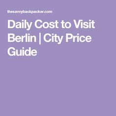 Daily Cost to Visit Berlin | City Price Guide