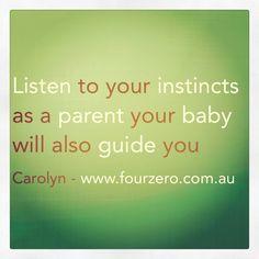 Fourzero quotes instincts are inbuilt as a parent listen to them and your baby www.fourzero.com.au