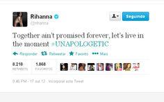"""""""Estar junto não é uma promessa de ficar para sempre, vamos viver o momento."""" Rihanna"""