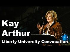 Kay Arthur - Liberty University Convocation - YouTube