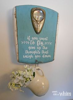 Vintage scale farmhouse sign and wall hook, repurposing upcycling, wall decor. --- For those of us with eating disorders this is a great message!