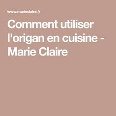 Comment utiliser l'origan en cuisine - Marie Claire Marie Claire, Curry, Seeds, Tasty Food Recipes, Grilling, Dish, Curries