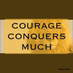 #courage #becourageous #morethanaconqueror