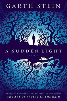 #133 A Sudden Light: A Novel by Garth Stein