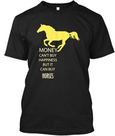Money Cant Buy You Happiness But It Can Buy You A Mustang T-Shirt