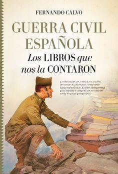 Guerra civil española : los libros que nos la contaron : (la antorcha) / Fernando Calvo González-Regueral Publication [Córdoba] : Almuzara, 2017