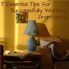 7 Essential Tips for Successfully Working from Home  http://www.JenniferHerndon.com