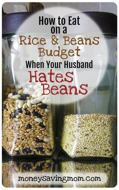 How to Eat on a rice and Beans Budget When your Husband Hates Beans  Can you make frugal meals if your family hates beans? Check out this post for some FANTASTIC tips, ideas, and recipe links! #frugal Frugal Living Tips