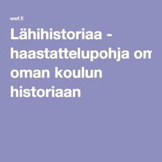 Lähihistoriaa - haastattelupohja oman koulun historiaan