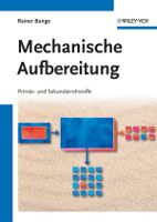 """""""Mechanische Aufbereitung. Primär- und Sekundärrohstoffe"""" von Rainer Bunge, erschienen bei Wiley-VCH!"""