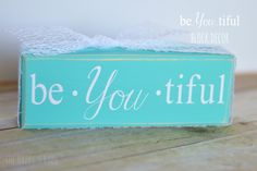 be.YOU.tiful Block made with the help of the Cricut Explore.