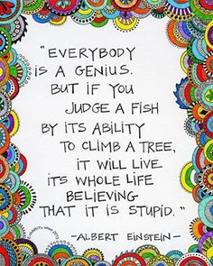 Best Quotes about Strength Brightly Colored Art Print- Everybody is a Genius Albert Einstein Quote The Words, Citation Einstein, Albert Einstein Quotes Education, Albert Einstein Fish Quote, Quotes By Einstein, Special Education Quotes, Positive Quotes, Motivational Quotes, Inspirational Art Quotes