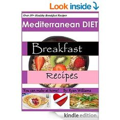 Free kindle book on Amazon-don't have a Kindle get a free app for your computer, laptop,ect  Mediterranean Diet Breakfast Recipes: You can make at home (1) - Kindle edition by Ryan Williams. Cookbooks, Food & Wine Kindle eBooks @ Amazon.com.