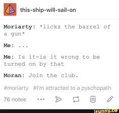 moriarty, mormor, deadisthenewsexy, theabominablebride, moran