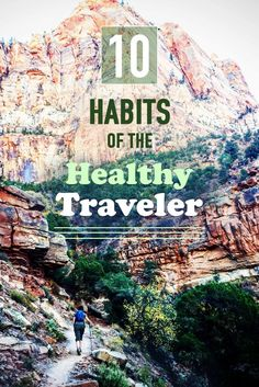 10 habits of the healthy traveler! Tips to stay active, fit and mentally well on your next trip.