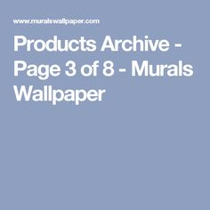 Products Archive - Page 3 of 8 - Murals Wallpaper