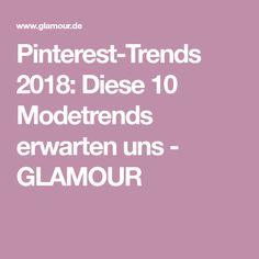 Pinterest-Trends 2018: Diese 10 Modetrends erwarten uns - GLAMOUR