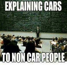 As a non car person, this is accurate.