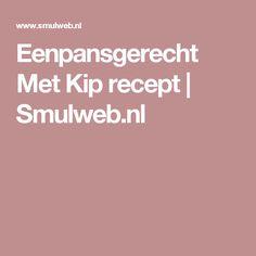 Eenpansgerecht Met Kip recept | Smulweb.nl