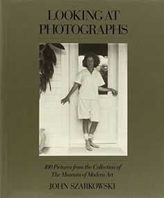 Looking at Photographs: 100 Pictures from the Collection of The Museum of Modern Art by John Szarkowski http://www.amazon.com/dp/0870705156/ref=cm_sw_r_pi_dp_VEZEvb09GYHVT