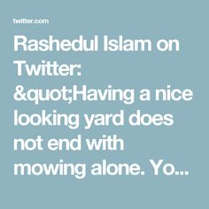 "Rashedul Islam on Twitter: ""Having a nice looking yard does not end with mowing alone. You need to trim the lawn and edges.   https://t.co/3JUoRa5QTZ"""