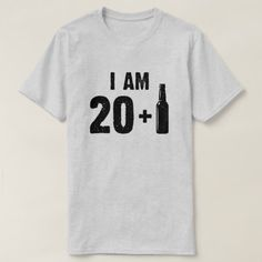 Shop I am 20 + 1 - birthday T-Shirt created by GoodToGoTees. Personalize it with photos & text or purchase as is! 21 Birthday Shirts, 21st Birthday Gifts For Guys, 21st Birthday Quotes, 21st Bday Ideas, Birthday Wishes For Daughter, Birthday Wishes For Boyfriend, Happy 21st Birthday, Happy Birthday Images, 21st Birthday Ideas For Girls Turning 21