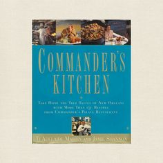 Commanders Kitchen Cookbook - Restaurant New Orleans