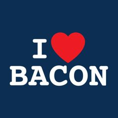 I LOVE BACON | FUNNY T-SHIRT(WHITE INK)