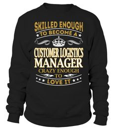 Customer Logistics Manager - Skilled Enough To Become #CustomerLogisticsManager