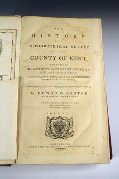 Sale B141015 Lot 547  HASTED (Edward) The History and Topographical Survey of the County of Kent, first edition, in 4 vols., Canterbury: for the author by Simmons and Kirkby, 1778-1799, folio, folding engraved map hand-coloured in outline, plans, plates and illustrations all as called for in each volume, occasional foxing or staining, later half morocco bindings  - Cheffins