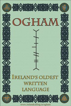 Ogham is the oldest known form of written Irish.  It consists of an alphabet made of 20 characters named after types of tree and is at least 1,700 years old.  Inscriptions in Ogham – pronounced o-am – are thought to date back to at least the 4th century AD.