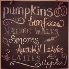 """pumpkins, bonfires, nature walks, smores, autumn leaves, lattes, apples"""