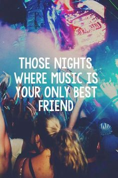 They have been more frequent, but I'm okay with that. I'd rather have a true friend like music than bad friends