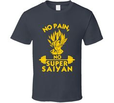 No Pain, No Super Saiyan Motivational Workout Gym Fitness Dragon Ball Z T Shirt......Customizable colors & styles! Only $18 & won't crack or fade either!