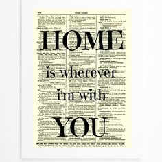 Home Is Wherever I'm with You Art Print by reimaginationprints, $10.00