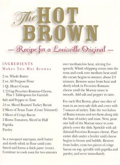The Brown Hotel - Hot Brown Recipe! I've been there, and their Hot Brown is so incredible!