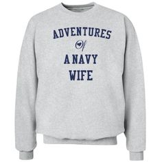 Adventures of a navy wife | Custom hoodie for the proud navy wives.