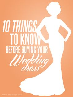 10 Things To Know Before Buying Your Wedding Dress