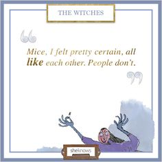 11 Insightful quotes from Roald Dahl books: The Witches The Witches Roald Dahl, Roald Dahl Day, Roald Dahl Quotes, Roald Dahl Books, Quotes From Childrens Books, The Twits, Teacher Toolkit, Insightful Quotes, Book Corners