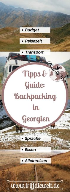 Backpacking in Georgien - Georgien Guide mit allem, was du für eine Georgien Reise wissen musst. Budget für Georgien, Transport im Inland, wie es ist, als alleinreisende Frau in Georgien unterwegs zu sein und vieles mehr.